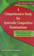 A Comprehensive Study For Ayurvedic Competitive Examinations