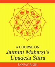 A Course on Jaimini Maharsi's Upadesa Sutras, Sanjay Rath, JYOTISH Books, Vedic Books