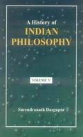 A History of Indian Philosophy (Vol. V)