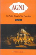 AGNI :The Vedic Ritual of the Fire Altar (2 Vols with 2 cassette tapes)