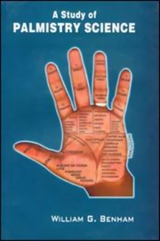 A Study of Palmistry Science, William G. Benham, DIVINATION Books, Vedic Books
