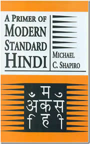A Primer of Modern Standard Hindi, Michael C. Shapriro, LANGUAGES Books, Vedic Books