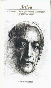 Action: A Selection of Passages from the Teachings of J. Krishnamurti, J. Krishnamurti, GENERAL Books, Vedic Books
