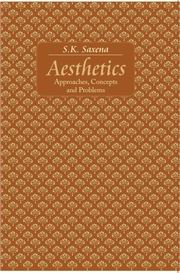 Aesthetics: Approaches, Concepts And Problems, S.K. Saxena, PHILOSOPHY Books, Vedic Books