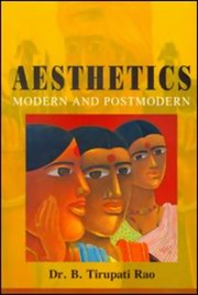 Aesthetics: Modern and Postmodern, Dr. B. Tirupati Rao, PHILOSOPHY Books, Vedic Books , Aesthetics: Modern and Postmodern, Dr. B. Tirupati Rao, social-political, Philosophy, aesthetics