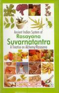 An Ancient Indian System of Rasayana: Suvarnatantra a Treatise of Alchemy