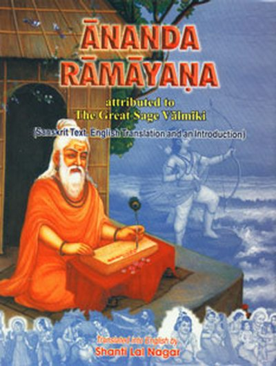 Ananda Ramayana: Attributed to the Great Sage Valmiki