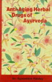 Anti Aging Herbal Drugs of Ayurveda, Dr. Gyanendra Pandey, AYURVEDA Books, Vedic Books