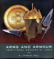 Arms and Armour Traditional Weapons Of India, E. Jaiwant Paul, HISTORY Books, Vedic Books
