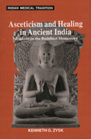 Asceticism and Healing in Ancient India: Medicine in the Buddhist Monastery, Kenneth G. Zysk, AYURVEDA Books, Vedic Books , Asceticism and Healing in Ancient India: Medicine in the Buddhist Monastery, medicine, buddhism, ayurveda, tibetan medicine, Pali Buddhist Canon, Bhela, Caraka, Susruta, Kenneth G. Zysk