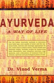 Ayurveda - A Way of Life, Vinod Verma, AYURVEDA Books, Vedic Books