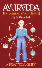 Ayurveda: The Science of Self-Healing, Dr.Vasant Lad, AYURVEDA Books, Vedic Books
