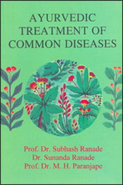 Ayurvedic Treatment of common diseases, Subhash Ranade, Sunanda Ranade, M.H.Paranjape, AYURVEDA Books, Vedic Books