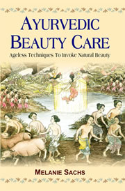 Ayurvedic Beauty Care, Malanie Sachs, AYURVEDA Books, Vedic Books
