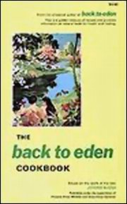 Back to Eden Cookbook : Original Recipes and Nutritional Information in the Imaginative use of Natural Foods, Jethro kloss, Promise Kloss Moffett, Doris Kloss Gardiner, COOKING Books, Vedic Books