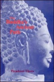 The Buddha's Ancient Path, Piyadassi Thera, BUDDHISM Books, Vedic Books , The Buddha's Ancient Path, Piyadassi Thera, buddhism, theravada, Ceylon, eightfold, noble, Buddha