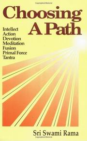 Choosing A Path: Intellect Action Devotion Meditation Fusion Primal Force Tantra, Swami Rama, MASTERS Books, Vedic Books
