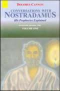 Conversations with Nostradamus (3 Vols.): His Prophecies Explained