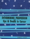 Determining Profession - Ups and Downs in Career, Sumeet Chugh, DIVINATION Books, Vedic Books , Determining Profession and Ups and Downs in Career, Sumeet Chugh, Joytish, Astrology, career, Vedic Asrology, nakshastras, K.N Rao, charts, horary, career, work, business