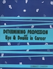 Determining Profession - Ups and Downs in Career