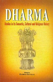 Dharma: Studies in its Semantic, Cultural and Religious History, Patrick Olivelle (Ed.), RELIGIONS Books, Vedic Books