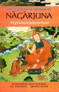 The Dialectical method of Nagarjuna :  Vigrahavyavartani