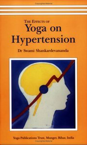Effects of Yoga on Hypertension, Dr. Swami Shankardevananda, YOGA Books, Vedic Books