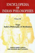 Encyclopedia of Indian Philosophies: Yoga India's Philosophy of Meditation (Vol. XII)