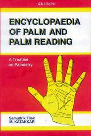 Encyclopaedia of Palm and Palm Reading: A Treatise On Palmistry, Samudrik Tilak, M. Katakkar, FORTUNE TELLING Books, Vedic Books