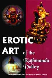 Erotic Art of the Kathmandu Valley, Bob Gibbons, Sian Pritchard-Jones, SEXUALITY Books, Vedic Books