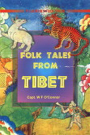 Folk Tales from Tibet, Capt. W F O'Connor, TIBETAN HISTORY Books, Vedic Books