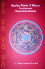 Healing Power of Mantra: The Wisdom of Tibetan Healing Science, Dr. Tsering Thakchoe Drungtso, TIBETAN MEDICINE Books, Vedic Books