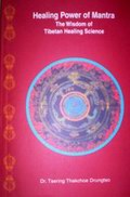 Healing Power of Mantra: The Wisdom of Tibetan Healing Science