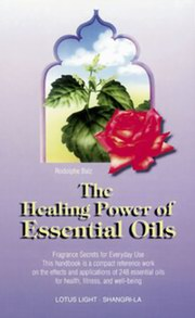 The Healing Power of Essential Oils, Rodolphe Balz, AROMATHERAPY Books, Vedic Books