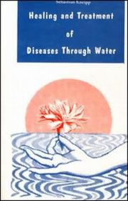 Healing and Treatment of Diseases Through Water, Sebastian Kneipp, NATUROPATHY Books, Vedic Books , water therapy