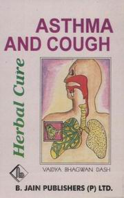 Herbal Cure: Asthma and Cough, Bhagwan Dash, AYURVEDA Books, Vedic Books