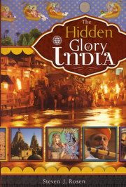 The Hidden Glory of India, Steven Rosen, Satyaraja Dasa, INDIA Books, Vedic Books