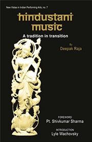 Hindustani Music — A Tradition in Transition (Harcover), Deepak Raja, ARTS Books, Vedic Books