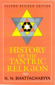 History of the Tantric Religion, Dr. N.N. Bhattacharyya, RELIGIOUS HISTORY Books, Vedic Books