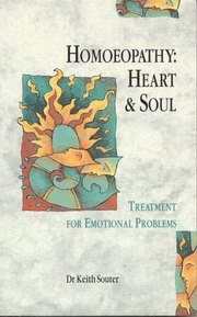 Homeopathy: Heart and Soul, Dr. Keith Souter, HOMEOPATHY Books, Vedic Books