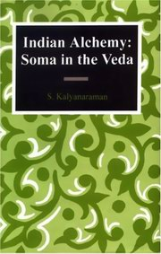 Indian Alchemy: Soma in the Veda, S. Kalyanaraman, AYURVEDA Books, Vedic Books , soma
