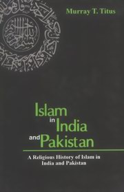 Islam in India and Pakistan, Murray T. Titus, ISLAM Books, Vedic Books
