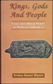 Kings, Gods And People, Dr. Myneni Krishna Kumari, ARCHAEOLOGY Books, Vedic Books