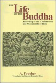 The Life of the Buddha, A. Foucher, Simone Brangier Boas, BUDDHISM Books, Vedic Books