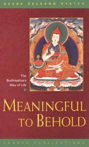 Meaningful to Behold: The Bodhisattva's Way of Life, Geshe Kelsang Gyatso, BUDDHISM Books, Vedic Books