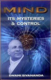 Mind: Its Mysteries & Control, Swami Sivananda, SIVANANDA Books, Vedic Books