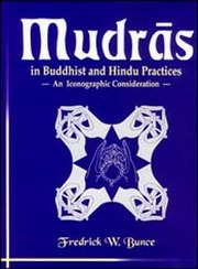 Mudras in Buddhist and Hindu Practices: An Iconographic Consideration, Fredrick W. Bunce, BUDDHISM Books, Vedic Books