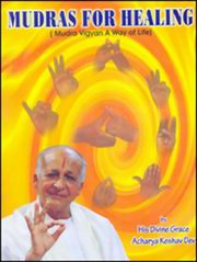 Mudras For Healing: Mudra Vigyan A Way of Life, H. H. Acharya Keshav Dev, MUDRAS Books, Vedic Books , mudras