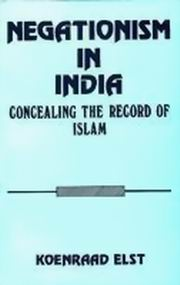 Negationism In India: Concealing The Record Of Islam, Koenraad Elst, RELIGIONS Books, Vedic Books