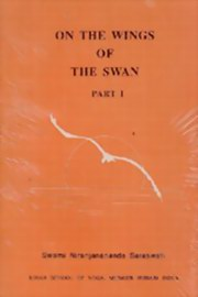 On the Wings of the Swan Vols. 6, Swami Niranjananada Saraswati, SATYANANDA Books, Vedic Books